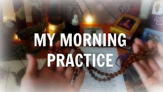 My Morning Practice - What I Do For Meditation And Morning Routine