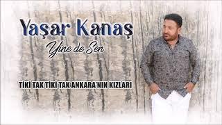 Yasar Kanas  -Tiki Tak Tiki Tak Ankara   nin Kizlari Resimi