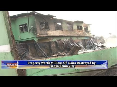 Fire Raises Down Property Worth Millions Of Naira In Benin City