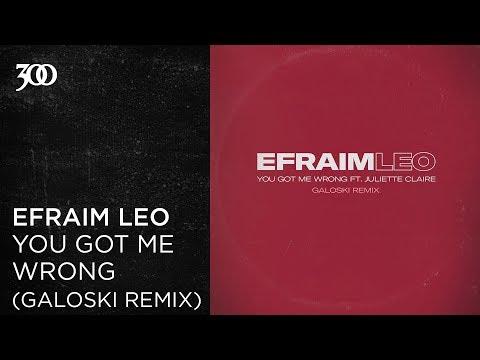 Efraim Leo - You Got Me Wrong (Galoski Remix) | 300 Ent (Official Audio)