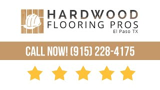 Hardwood Flooring Pros El Paso TX (915) 206-5094 Perfect Five Star Review by Robin W.