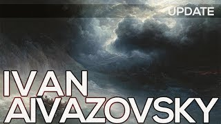 Ivan Aivazovsky: A collection of 729 paintings (HD) *UPDATE