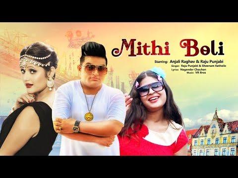 मीठी बोली - Mithi Boli | Raju Punjabi | Anjali Raghav | Sheenam Katholic | Latest Haryanvi Song 2019