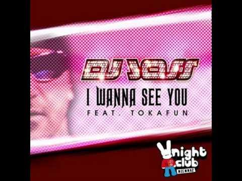 DJ JOSS FEAT. TOKAFUN - I WANNA SEE YOU LYRICS