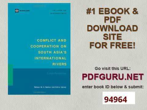 Conflict and Cooperation on South Asia's International Rivers A Legal Perspective Law, Justice, and