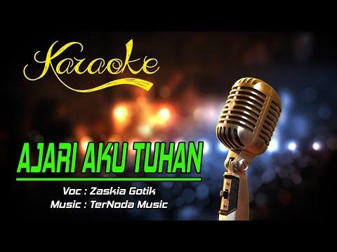 Karaoke Lagu AJARI AKU TUHAN   Zaskia Gotik