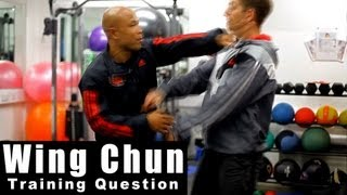 Wing Chun training - wing chun how to keep enemy closer Q29