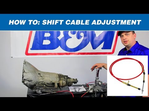 How to Adjust a B&M Automatic Shifter Cable