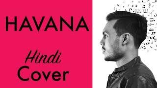 Camila Cabello - HAVANA HINDI COVER | ओ जाना | Hindi Cover Series E11