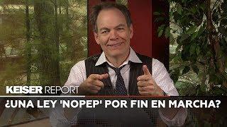 Keiser Report en Español: ¿Una ley 'NOPEP' por fin en marcha? (E1348)