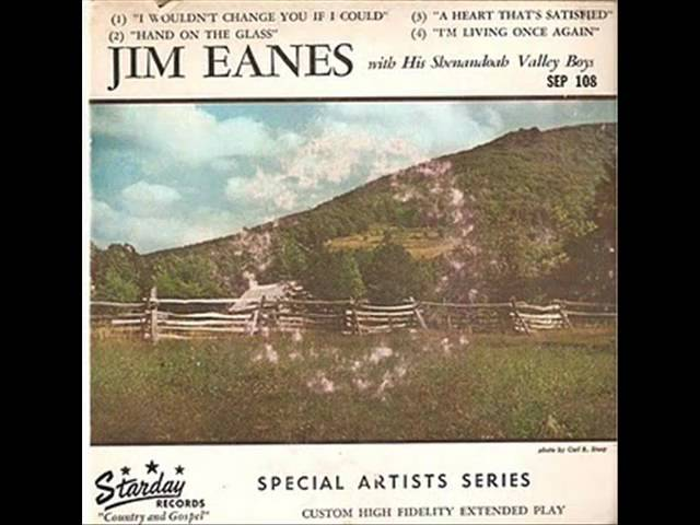 Jim Eanes - I Wouldn't Change You If I Could