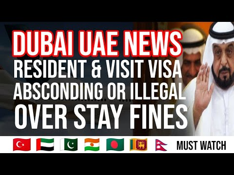 Dubai UAE News Visit Visa Residency Visa Over Stay Fine Depo