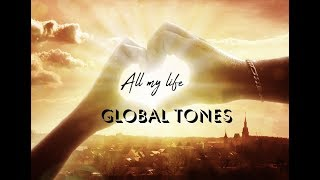 All my life / Global Tones