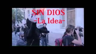 SIN DIOS-La Idea-