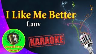[Karaoke] I Like Me Better- Lauv- Karaoke Now