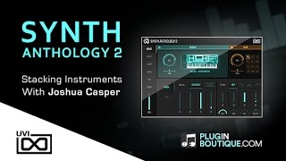 Synth Anthology 2 By UVI - How To Stack Synth Instruments