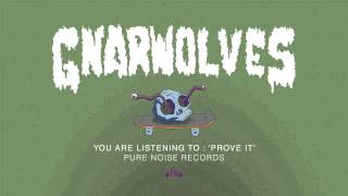 "Gnarwolves ""Prove It"""