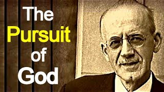 A. W. Tozer - The Pursuit of God (Christian audiobook)