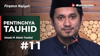 Gambar cover Firqotun Najiyah (11) : Pentingnya Tauhid - Ustadz Muhammad Abduh Tuasikal