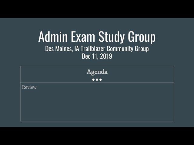Salesforce Admin Certification Study Group: Dec 11, 2019