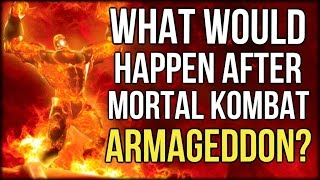 What Would Happen After Mortal Kombat Armageddon? (Mortal Kombat What If)