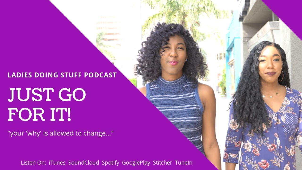 LADIES DOING STUFF | PODCAST FOR BLACK WOMEN | YOU HAVE MANY PASSIONS!