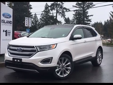 2017 Ford Edge Titanium Canadian Touring W/ Rear Heated Seats Review   |Island Ford