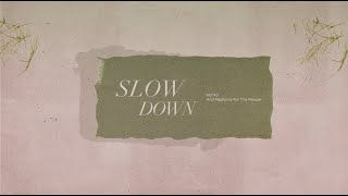 Nahko And Medicine For The People - Slow Down [Official Lyric Video]