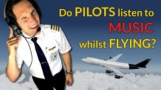 Do PILOTS listen to MUSIC whilst FLYING??? Explained by CAPTAIN JOE