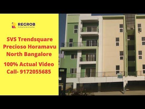 SVS Trendsquare Precioso Horamavu North Bangalore | Actual Video | Sales 9172055685