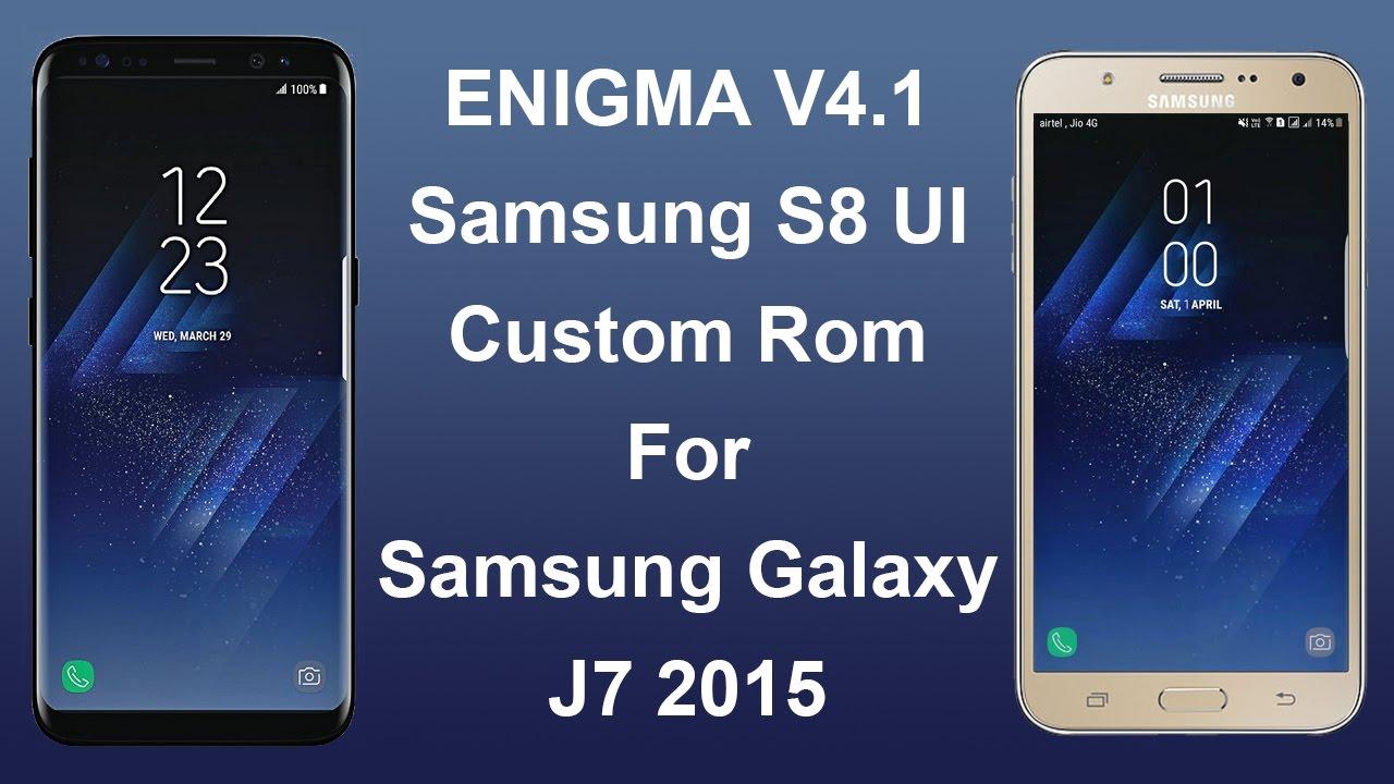 Install Enigma V4 1 S8 Custom Rom Samsung J7 2015 [Volte