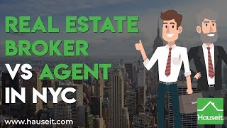 Real Estate Broker vs Agent in NYC – What's the Difference in NYC? (2019) | Hauseit®