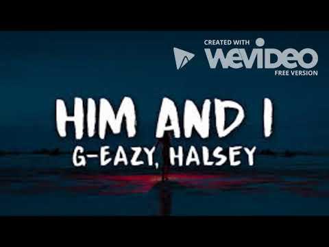 Him & I  G Eazy & Halsey
