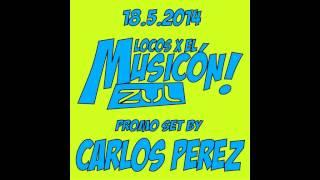 carlos perez set promo locos x el musicon zul 18 05 2014