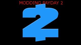 How to install PAYDAY 2 mods 2020 and future