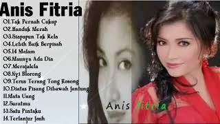 Anis Fitria  Full Album - Koleksi Lagu Terbaik Dari Anis Fitria