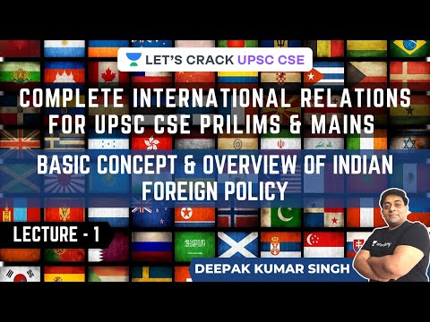 Basic concept & overview of Indian Foreign Policy |International Relations|UPSC 2021 Prelims & Mains