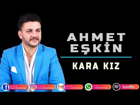 Ahmet Eşkin - Kara Kız