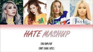 Nicki Minaj, CL, Iggy Azalea, HyunA - HATE MASHUP ENG/HAN/ROM ColorCoded Lyrics
