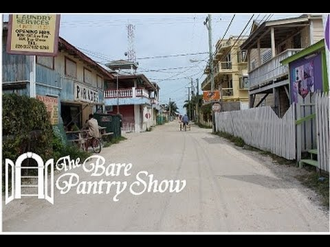 The Bare Pantry Show in Belize