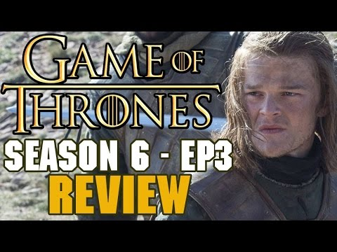 Game of Thrones Season 6 Episode 3 Review - R+L=JKLOL