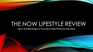 The Now Lifestyle Review