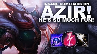 INSANE COMEBACK ON AZIR! HE'S SO MUCH FUN! | League of Legends