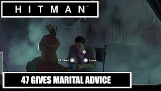 HITMAN 47 Gives Marital Advice
