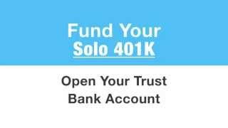 Open your 401k Trust Bank Account