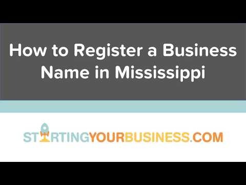 How to Register a Business Name in Mississippi - Starting a Business in Mississippi