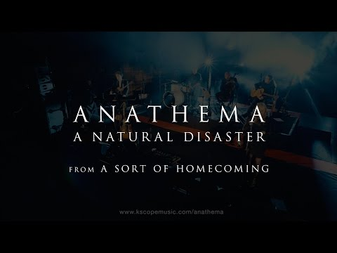 Anathema - A Natural Disaster (from A Sort of Homecoming)