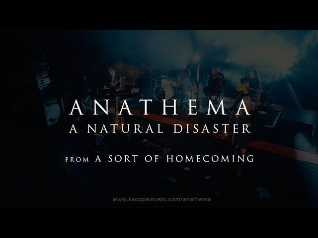 Anathema - A Natural Disaster (from A Sort of Homecoming) #1