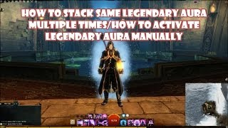 Guild Wars 2 How to stack same legendary aura multiple times/How to activate legendary aura manually