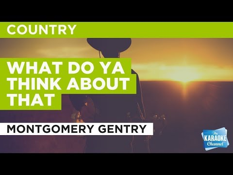 What Do Ya Think About That in the style of Montgomery Gentry | Karaoke with Lyrics